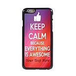 Personalized Phone Case - Keep Calm Because Everything is Awesome Design Metal Case for iPhone 6 Plus