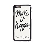 Personalized Phone Case - Make it Happen Design Metal Case for iPhone 6 Plus