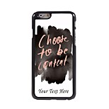Personalized Phone Case - Choose to be Content Design Metal Case for iPhone 6 Plus