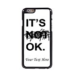 Personalized Phone Case - It's Ok Design Metal Case for iPhone 6 Plus