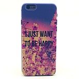 I Just Want To Be Happy Pattern Hard Case Cove for iPhone 6