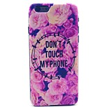 Don't Touch My Phone Flower Pattern Hard Case Cove for iPhone 6