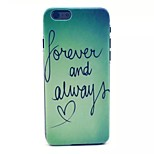 Forever and Always Love Pattern PC Material Phone Case for iPhone 6