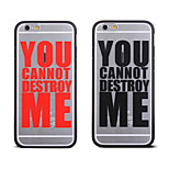 Cool Word You Cannot Destroy Me Pattern Frame Back Cover for iPhone 6
