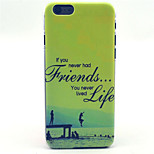 Friends Forever Pattern Plastic Hard Cover for iPhone 6