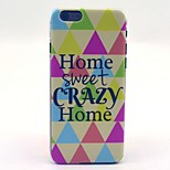 Home Sweet Crazy Home Pattern Hard Case Cove for iPhone 6