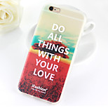 Do All Things With Your Love pattern TPU Soft Case for iPhone 6