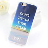 Never Give Up Your Dream Pattern TPU Soft Case for iPhone 6