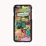 Everything Will Be OK Design Aluminum Hard Case for iPhone 6