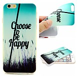 Choose Happiness Pattern Phone Shell Thin TPU Material for iPhone 6/6S