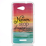 Never stop dreaming Pattern TPU Phone Case for Sony Xperia E4G