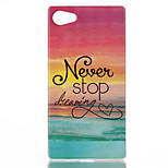 Never stop dreaming Pattern TPU Phone Case for Xperia Z5 Compact/Z5mini