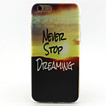 Never Stop Dream Painting Pattern TPU Soft Case for iPhone 6/6S