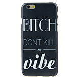 Bitch High Quality and Good Price Pattern  Hard Case for iPhone 6/6S