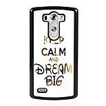 gardez le calme et rêver grand étui design en métal pour LG l90 / G3 / G4