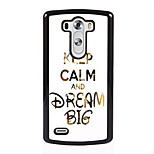 Keep Calm and Dream Big Design Metal Hard Case for LG L90/ G3/ G4