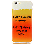 I don't drink Pattern TPU Painted Soft Back Cover for iPhone 6/iPhone 6S
