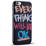 Everything Will Be Ok Protective Back Cover Soft iPhone Case for iPhone 6 Plus/iPhone 6s Plus/iPhone 6s/iPhone 6