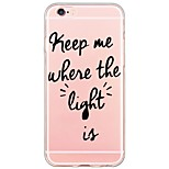 Per Custodia iPhone 6 / Custodia iPhone 6 Plus Ultra sottile / Traslucido Custodia Custodia posteriore Custodia Frasi famose Morbido TPU