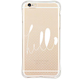 Para Funda iPhone 6 / Funda iPhone 6 Plus Antigolpes / Antipolvo / Diseños Funda Cubierta Trasera Funda Palabra / Frase Suave TPU Apple