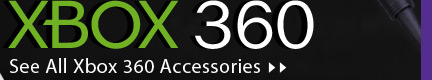 See All Xbox 360 Accessories