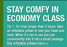 For trip longer than a couple of hours, take an inflatable pillow to rest your head and neck. When it's not in use you can deflate it and conveniently fold it into a small package.