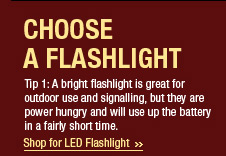 Shop for LED Flashlight>>